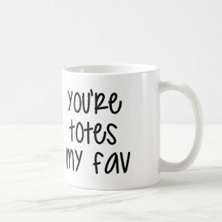 Totes my Fav Mug
