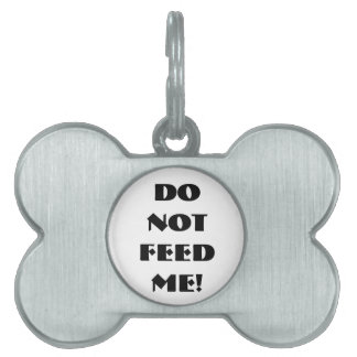 TOWT - DO NOT FEED ME Tag Pet ID Tags