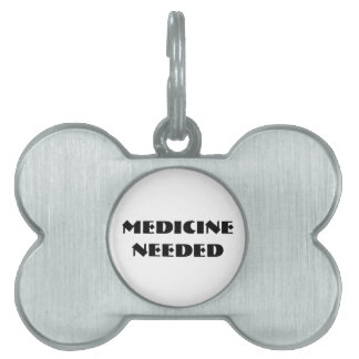 TOWT - Medicine Needed Tag Pet Name Tag