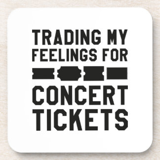 Trading My Feelings For Concert Tickets Coaster