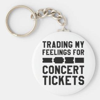 Trading My Feelings For Concert Tickets Key Ring