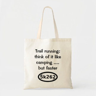 Trail running: Like camping, but faster Tote Bags