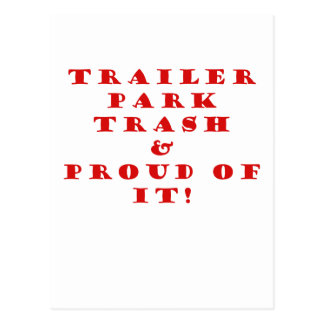 Trailer Park Trash and Proud of It Postcard