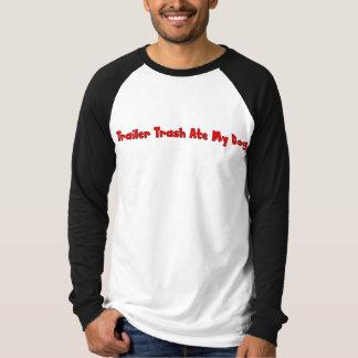 Trailer Trash Ate My Dog Shirts