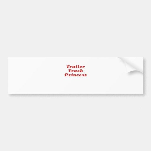 Trailer Trash Princess Bumper Stickers