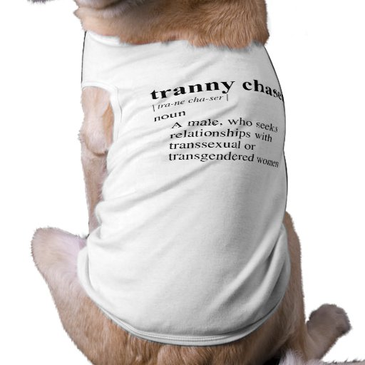 TRANNY CHASER DOGGIE TEE SHIRT