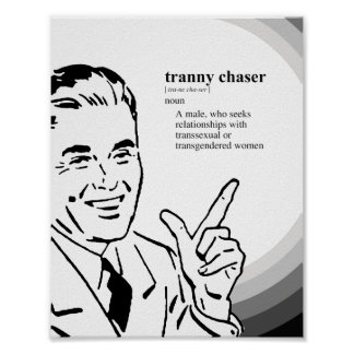 TRANNY CHASER POSTERS