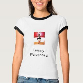 Tranny Fierceness! T-Shirt