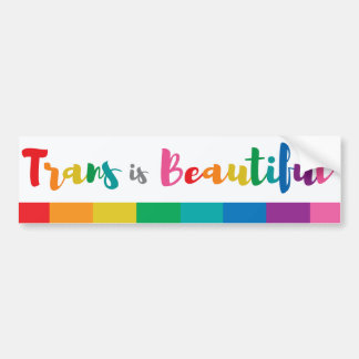 Trans is Beautiful Bumper Sticker