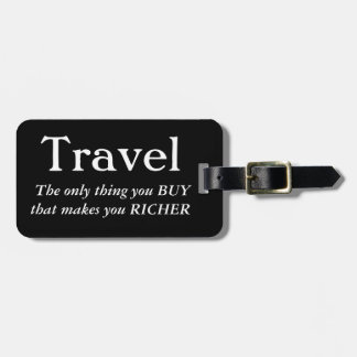 Travel Makes You Richer Luggage Tag