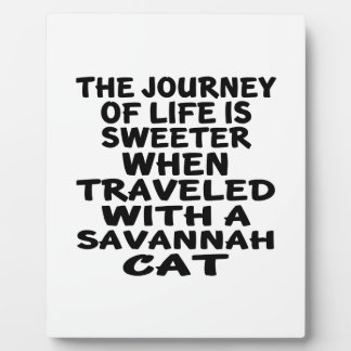 Traveled With Savannah Cat Plaque