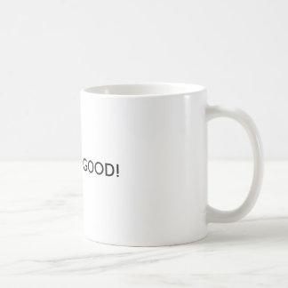 TREAT LIFE GOOD! Mug