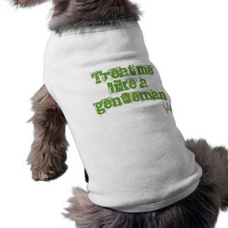 Treat me like a gentleman sleeveless dog shirt