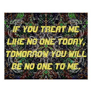 Treat me like no one Poster Paper (Matte)