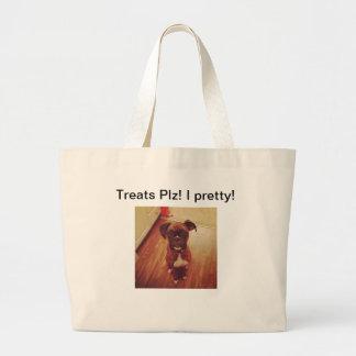 Treats Plz! I pretty! Large Tote Bag