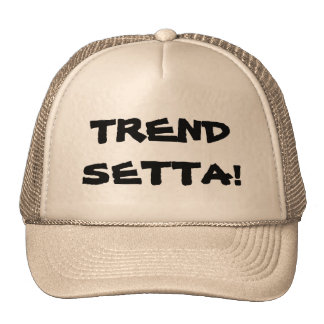 """TREND SETTA!"" CAP"