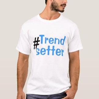 trend setter T-Shirt