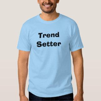 Trend Setter Tee Shirt