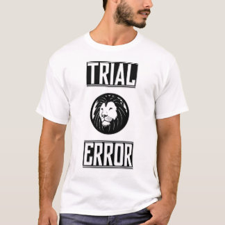 Trial And Error- Lion Tee