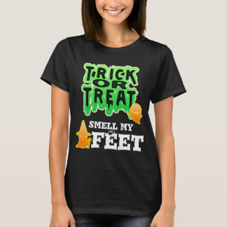 Trick or Treat Smell my Feet Halloween Shirt