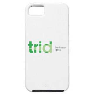 TRID The Reason I Drink Tough iPhone 5 Case