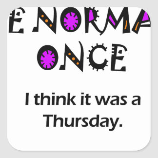 Tried being normal once square sticker