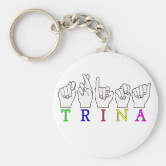 TRINA  ASL FINGERSPELLED NAME SIGN BASIC ROUND BUTTON KEY RING