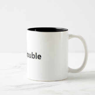 Troublemaker Theme Two-Tone Mug