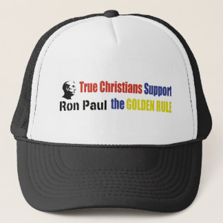 True Christians Support The Golden Rule Ron Paul Trucker Hat