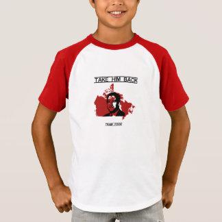 TRUMP- Take him back! T-Shirt