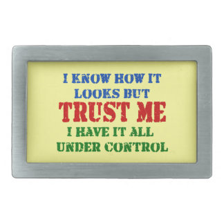 Trust Me -- All Under Control Belt Buckles