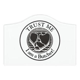 Trust me, I am a Butcher T-bone Door Sign