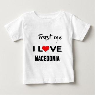 Trust me I love Macedonia. Baby T-Shirt