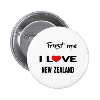 Trust me I love New Zealand. 6 Cm Round Badge