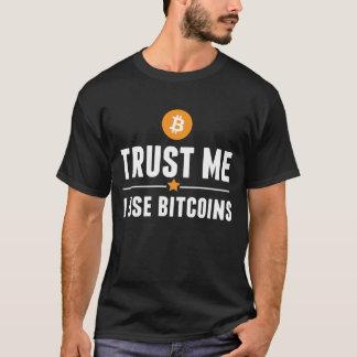 Trust me, I use bitcoins! T-Shirt