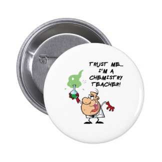Trust Me... I'm a Chemistry Teacher 6 Cm Round Badge