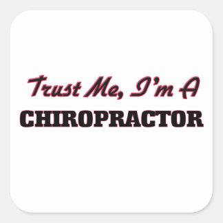 Trust me I'm a Chiropractor Square Sticker