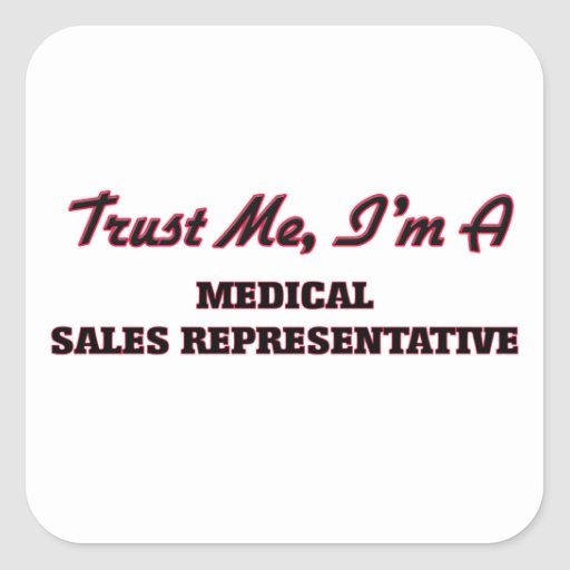 Trust me I'm a Medical Sales Representative Stickers