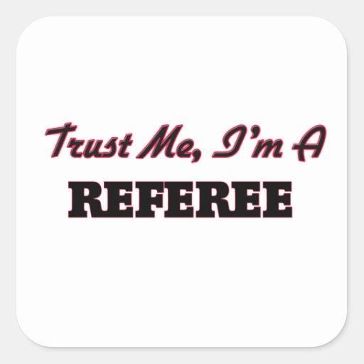 Trust me I'm a Referee Square Stickers