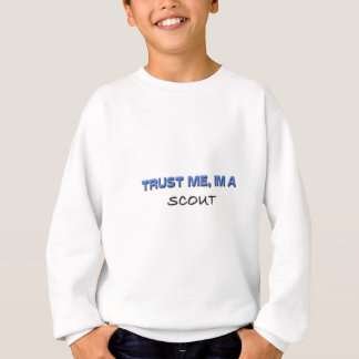 Trust Me I'm a Scout Sweatshirt
