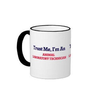 Trust me, I'm an Animal Laboratory Technician Ringer Mug