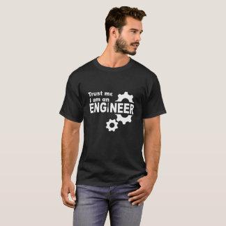 Trust me I'm an engineer shirt