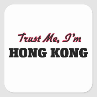 Trust me I'm Hong Kong Square Sticker