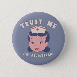 Trust Me - I'm Registered 6 Cm Round Badge