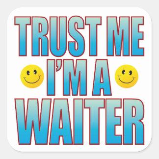 Trust Me Waiter Life B Square Sticker