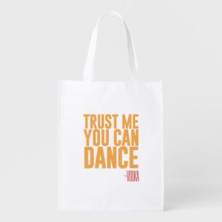Trust me, you can dance - Vodka Reusable Grocery Bag