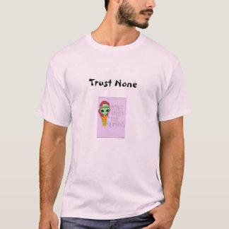 Trust none T-Shirt