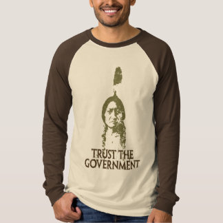 Trust the Government Tee Shirts