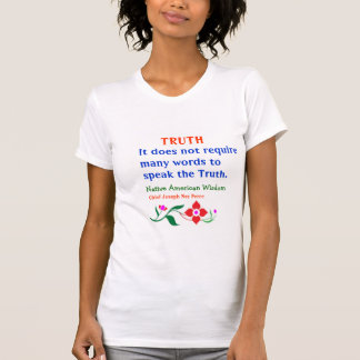 TRUTH American Indian Words of Wisdom T Shirts