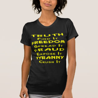 Truth Find It Freedom Spread It Fraud Expose It T-Shirt